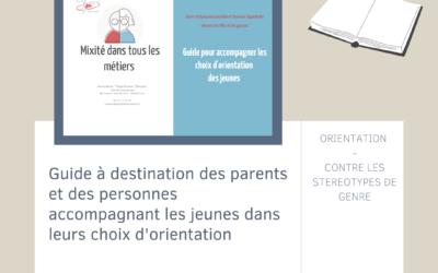 Un guide pratique spécial 'orientation sans stéréotypes' à destination des parents ! gratuit et en ligne